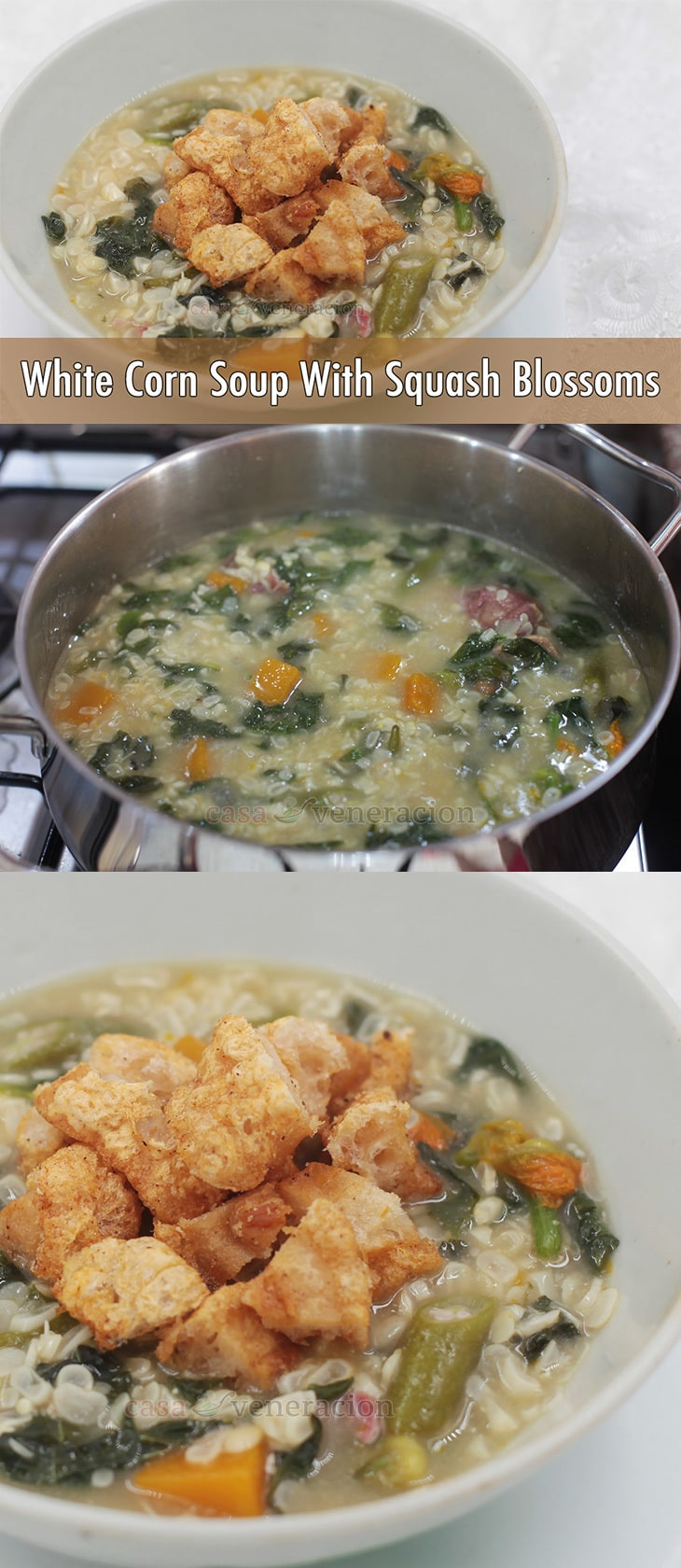 I always thought that white corn soup with squash blossoms was a Filipino dish. Now I wonder if it might be an adaptation of a traditional Oaxacan soup. | casaveneracion.com