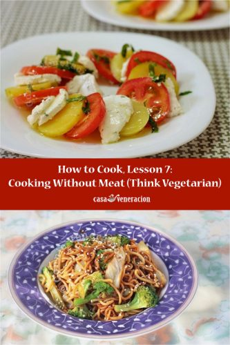 How to Cook, Lesson 7: Cooking Without Meat (Think Vegetarian)